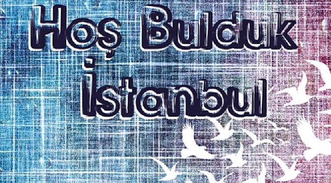 Yeni çıkan kitaplar: Hoş Bulduk İstanbul