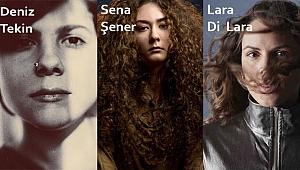 Son dönemin en dikkat çekici 3 kadın yeteneği