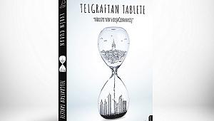 Yeni çıkan kitaplar: Telgraftan Tablete