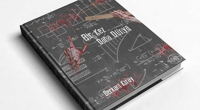 Bir Berkant Kıray kitabı: Bir Kez Daha Dünya