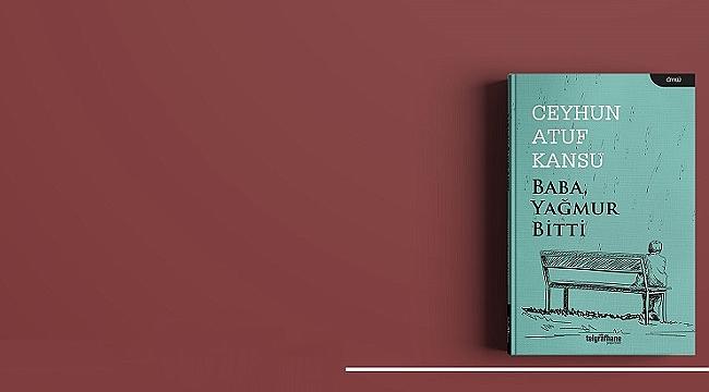 Ceyhun Atuf Kansu'nun öyküleri ilk kez kitaplaştı