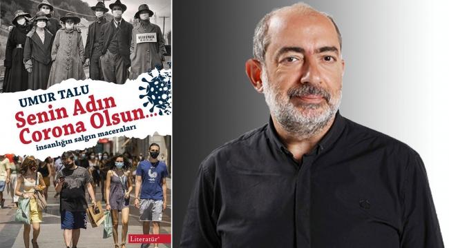 Umur Talu yeni kitabı 'Senin Adın Corona Olsun'u Mürekkep Haber'e anlattı