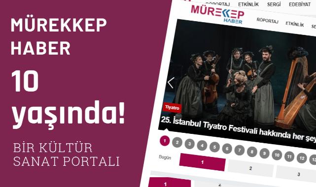 Kültür-sanat haberleri sitesi Mürekkep Haber 10 yaşına bastı!