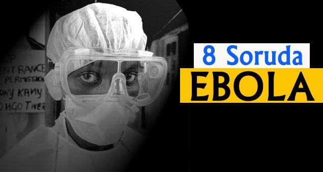 8 soruda Ebola salgını