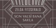 Zelda Fitzgerald'ın tek romanı Türkçe'de: Son Valsi Bana Sakla